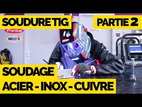 Tuto Soudure Tig Pratique Sur Acier Inox Et Cuivre Partie 2 Soudeurs 2 0 Youtube In 2020 Science And Technology Interactive