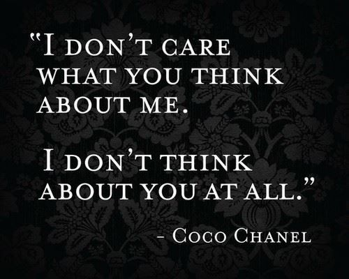 -Coco Chanel took the words right out of my mouth ;)