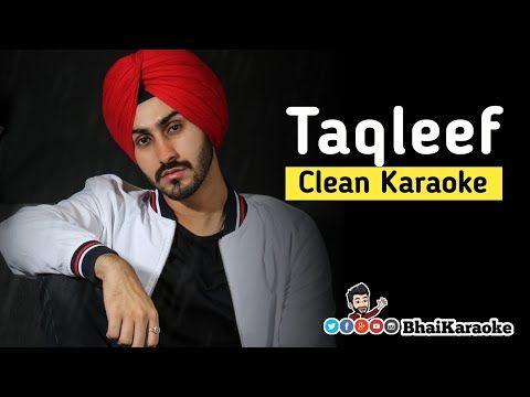 Taqleef Karaoke Rohanpreet Singh Punjabi Karaoke Bhaikaraoke Youtube Karaoke Youtube Singh