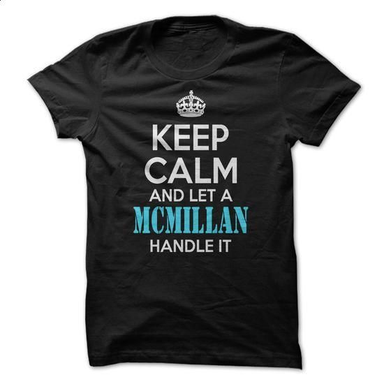 Keep calm and let a MCMILLAN handle it ! - #shirt for women #checkered shirt. PURCHASE NOW => https://www.sunfrog.com/Names/Keep-calm-and-let-a-MCMILLAN-handle-it-.html?68278