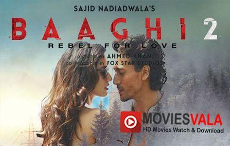 Baaghi 2 Hindi Movie 2018 Online Watch Full Free Watch Baaghi 2 2018 Bollywood Movie Online Full Hd 720 Full Movies Free Movies Online Bollywood Movies Online