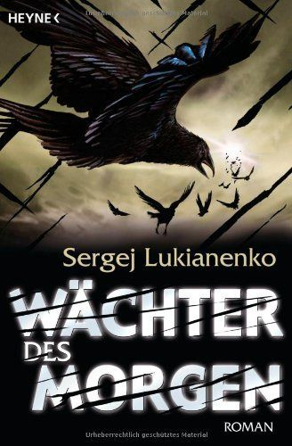Wächter des Morgen: Roman von Sergej Lukianenko    es geht weiter. juhu.  und ich hab nichtmal damit gerechnet.