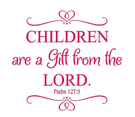 Baby Gift God Bible Verse : Children are a gift from the lord psalm nursery wall