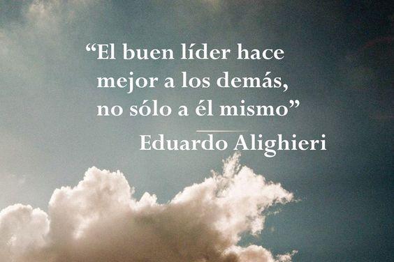 #Líder #Frases #Quotes #Instaquotes #Consejos #Vida #Tips #EduardoAlighieri #Liderazgo