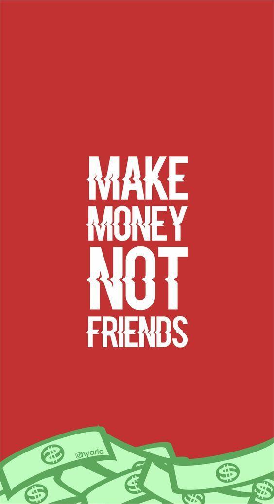 Make Money Not Friends Money Wallpaper Iphone Cool Wallpapers For Phones Money Background