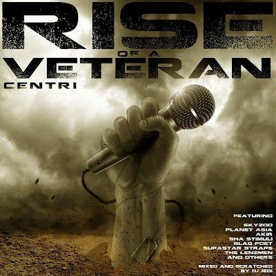 Centri    'Rise Of A Veteran' (Mixtape)    w/ Skyzoo x Planet Asia x Sha Stimuli