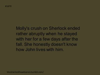 So accepted. I can totally see this happening. (And Molly needs to know she deserves a better partner than Sherlock!)