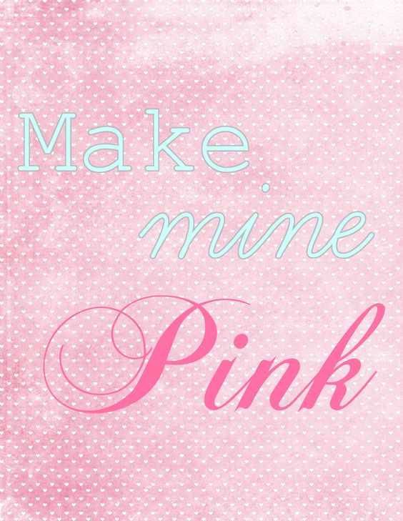 Make mine Pink: