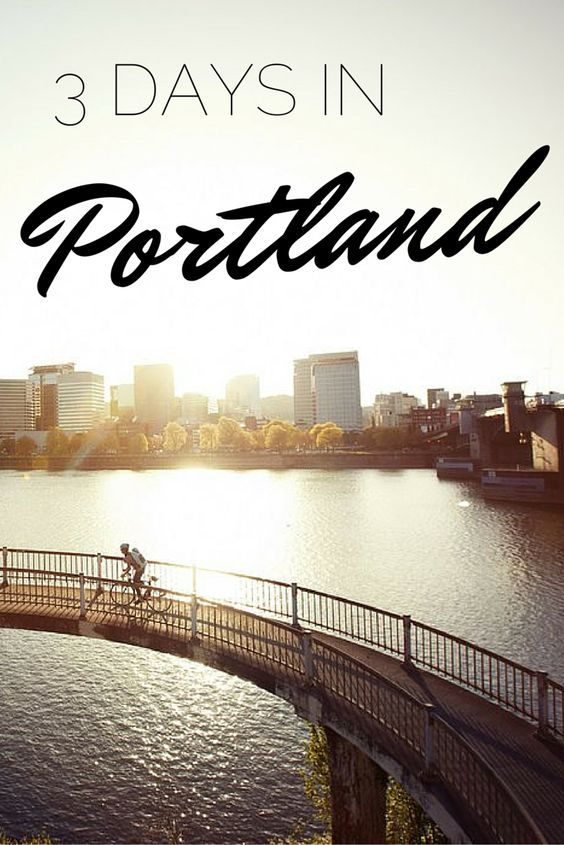The Perfect Weekend in Portland, Oregon