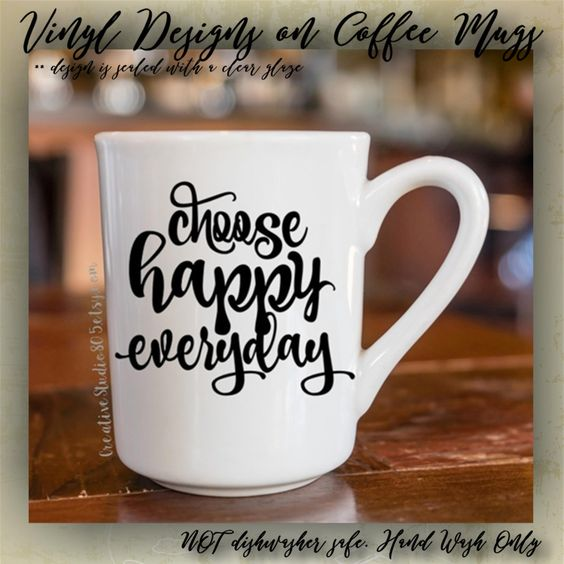Choose HAPPY Everyday | Cute Coffee Mug | Coffee Cup | Funny Coffee Mugs | Inspirational Quotes on Mugs - VINYL