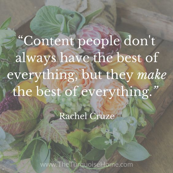 """""""Content people don't always have the best of everything, but they make the best of everything."""" - Rachel Cruze"""