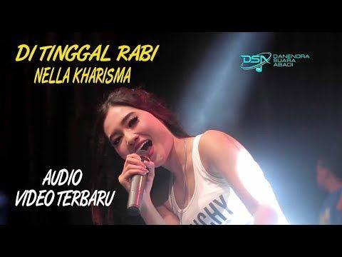 Nella Kharisma Di Tinggal Rabi Official Youtube Lagu