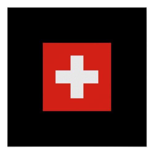 Swiss Flag Flag Of Switzerland Poster Zazzle Com Switzerland Flag Swiss Flag Flag