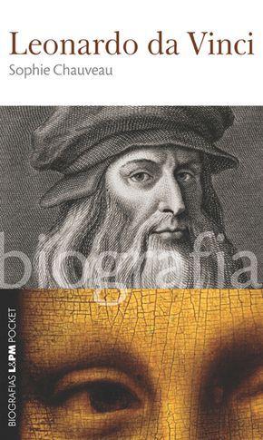 Leonardo Da Vinci Biografia Sophie Chauveau Com Imagens