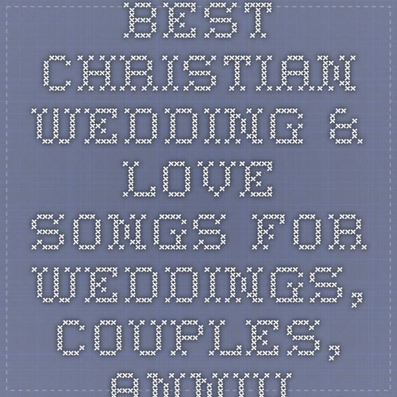 Best Christian Wedding & Love Songs for Weddings, Couples, Anniversary, Valentine's Day, Him or Her: Most Romantic, Contemporary, Popular, Beautiful List of Top 50 Christian Love Songs for Weddings, Couples, & Anniversary.  JollyNotes.com