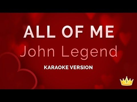 John Legend All Of Me Karaoke Version Karaoke Karaoke Tracks Karaoke Songs