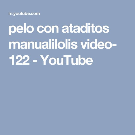 pelo con ataditos manualilolis video- 122 - YouTube