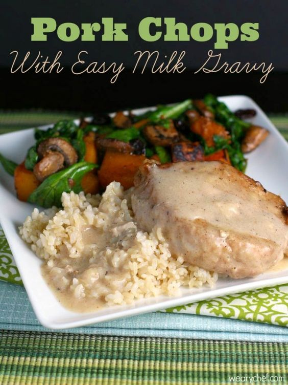 and more milk gravy pork chops gravy pork milk on the side vegetables ...