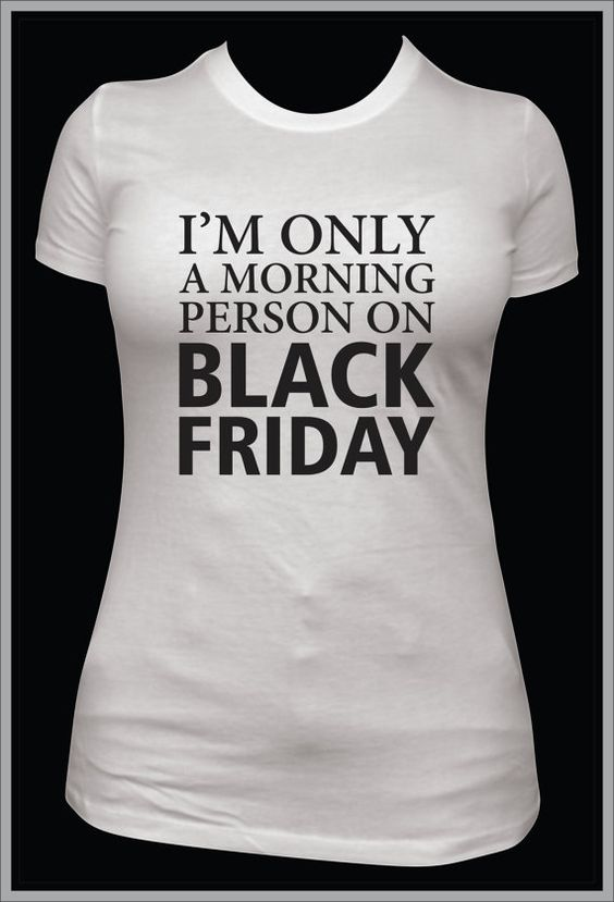 funny womens Black Friday shirt, only morning person black friday, tshirt, christmas shopping by MashDesignsOnline, $20.00