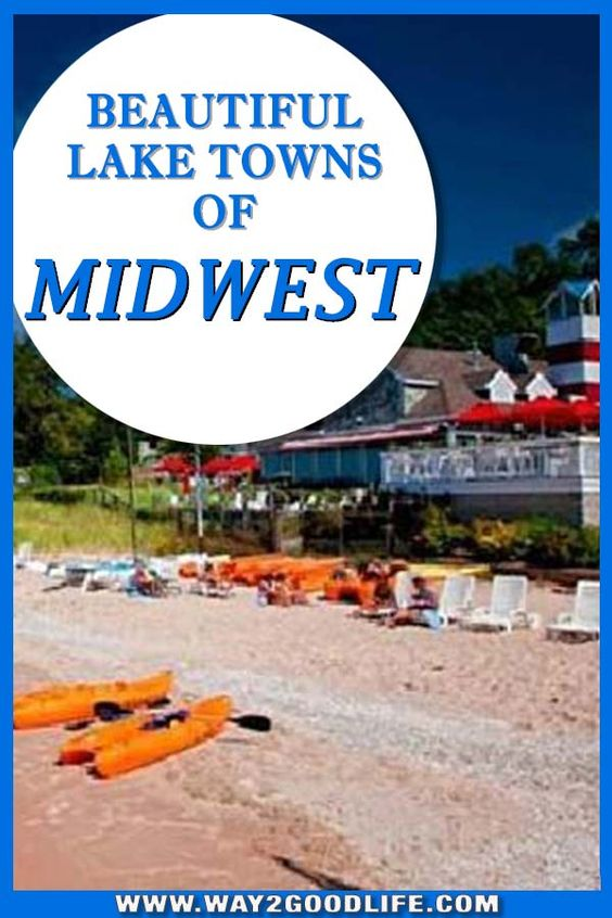 Beautiful Lake Towns In The Midwest To Visit Trips Beautiful And Lakes