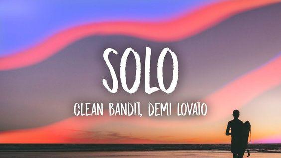 Clean Bandit Solo Lyrics Feat Demi Lovato Clean Bandit