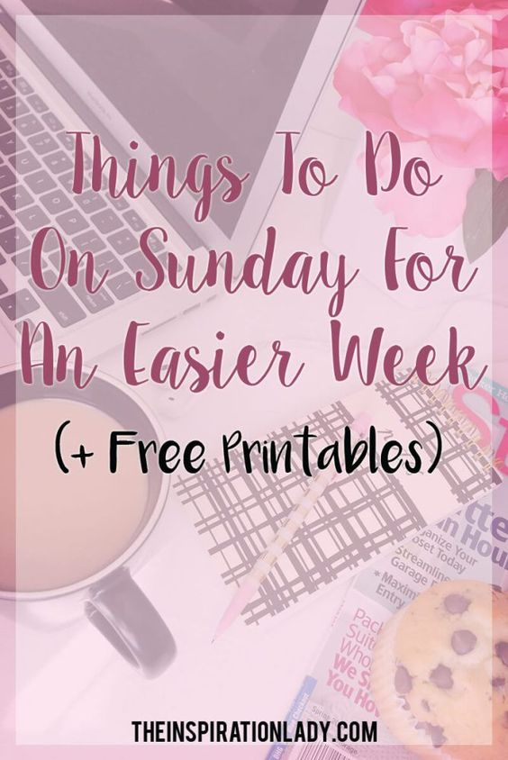 Things To Do On Sunday For An Easier Week - The Inspiration Lady