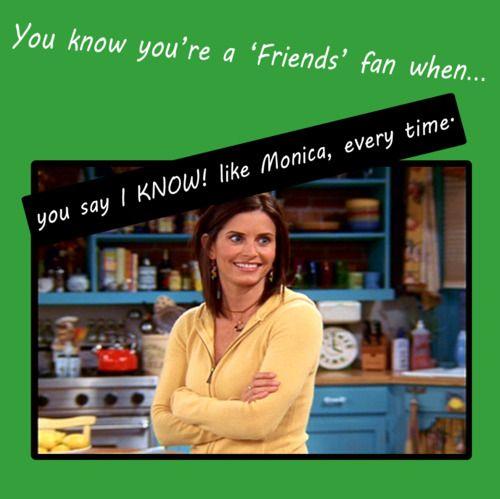 "Very true, heehee!!! Or, ""How YOU Doin'?"" like Joey!"