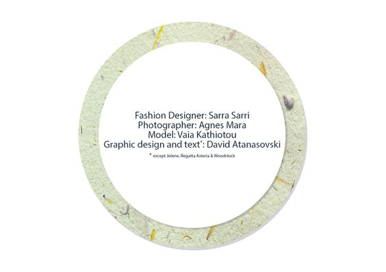 Fashion Designer: Sarra Sarri Photographer: Agnes Mara Model: Vaia Kath Graphic design & text: David Atanasovski.