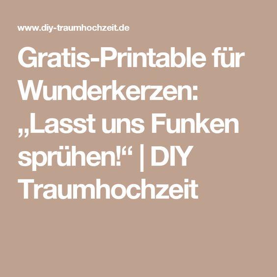 """Gratis-Printable für Wunderkerzen: """"Lasst uns Funken sprühen!""""   DIY Traumhochzeit"""