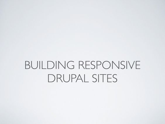 building-responsive-websites-with-drupal by evolvingweb via Slideshare
