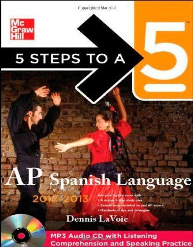 Bestseller Books Online 5 Steps to a 5 AP Spanish Language with MP3 Disk, 2012-2013 Edition (5 Steps to a 5 on the Advanced Placement Examinations Series) Dennis LaVoie $17.79  - http://www.ebooknetworking.net/books_detail-0071752315.html