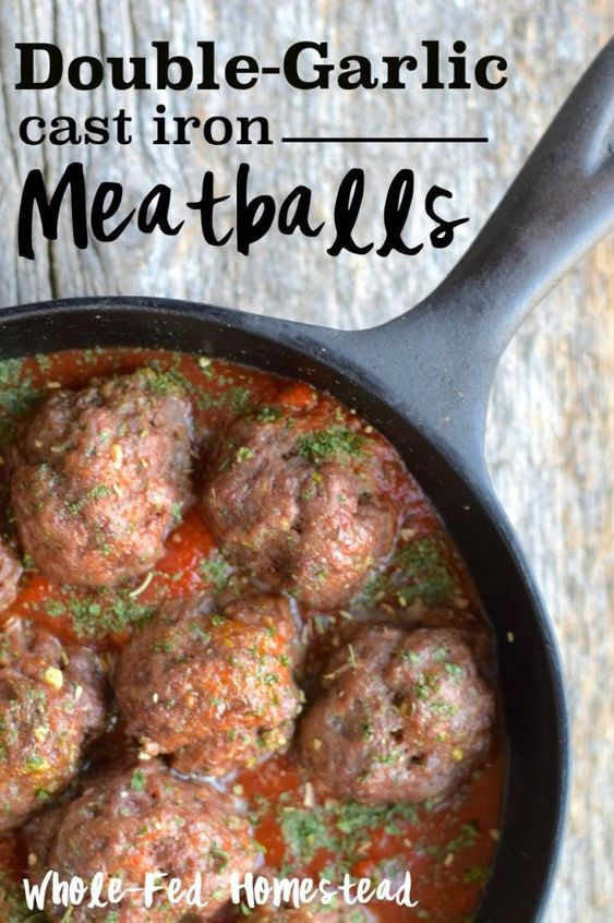 Double-Garlic Cast Iron Meatballs - Whole-Fed Homestead