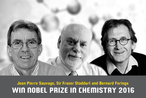 The Nobel Prize 2016 in Chemistry is finally revealed. The Royal Swedish Academy of Sciences has decided to award the Nobel Prize in chemistry jointly for 3 scientists i.e. Jean-Pierre Sauvage, Sir J. Fraser Stoddart and Bernard L. Feringa for the design & production of minuscule molecular machines with controllable movements that have the ability to convert Chemical energy into mechanical forces and motion. The announcement was done in Stockholm, Sweden through press-releases.
