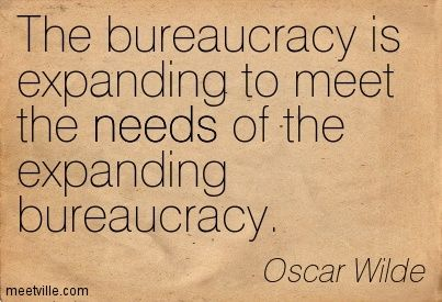 What are three positive justifications for the current size of our bureaucracy?
