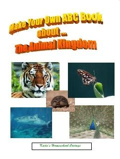 Homeschool Freebie: Make Your Own ABC Book About The Animal Kingdom (140-Pages!)
