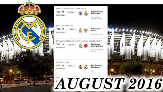 Real Madrid - Schedule of the August 2016