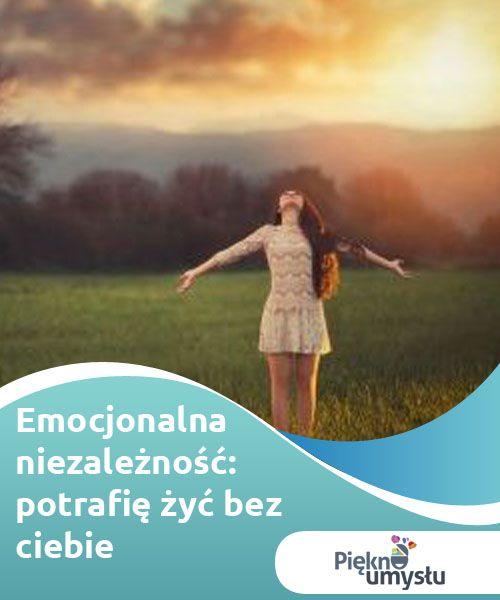 Emocjonalna Niezaleznosc Potrafie Zyc Bez Ciebie With Images Zyrafa