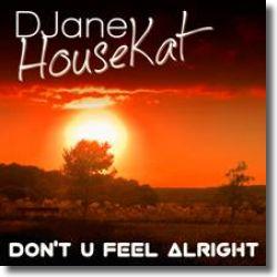 DJane Housekat - Don't U Feel Alright (Extended Version)