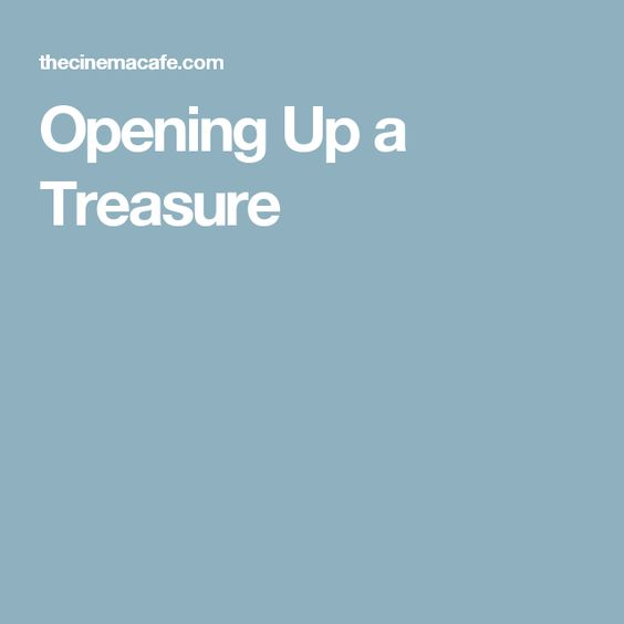 Opening Up a Treasure