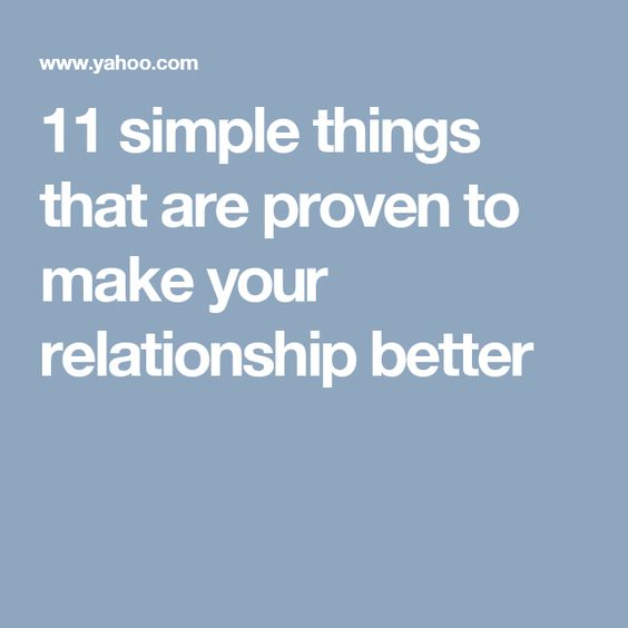 11 simple things that are proven to make your relationship better