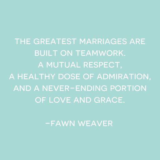 Teamwork Relationship Quotes: True, So True! The Greatest Marriages Are Built On