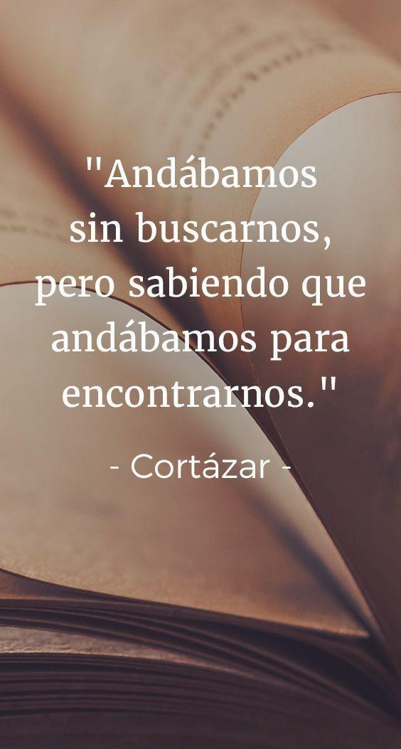 De Amor Cortos Cortazar Frases Frases De Amor Libros Y