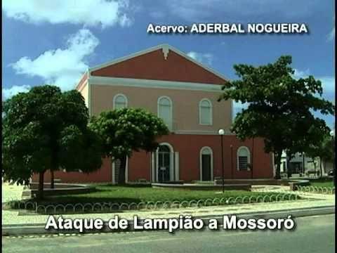 ATAQUE DE LAMPIÃO A MOSSORÓ.mpg