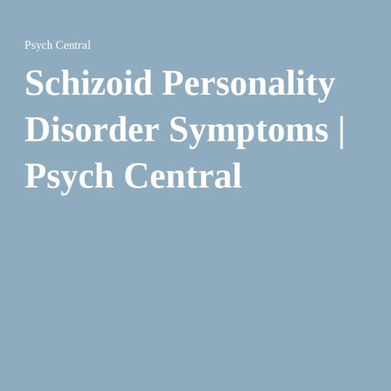 Schizoid Personality Disorder Symptoms   Psych Central