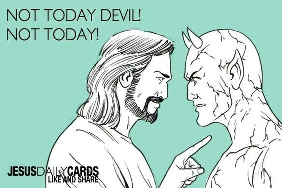 Not Today, Devil, No Today!