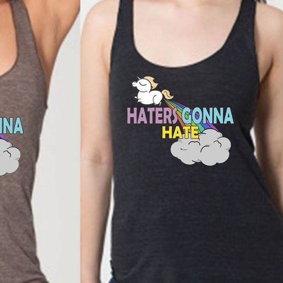 Haters Gonna Hate Tank Top  Haters Gonna Hate by TheShirtSaga