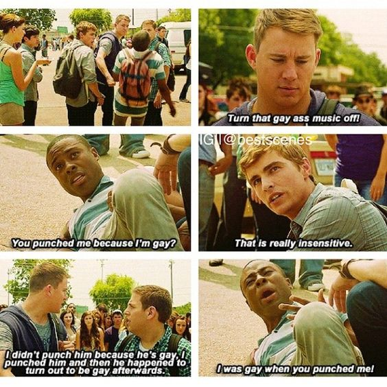 I WAS GAY WHEN YOU PUNCHED ME! One of my favorite parts from this movie
