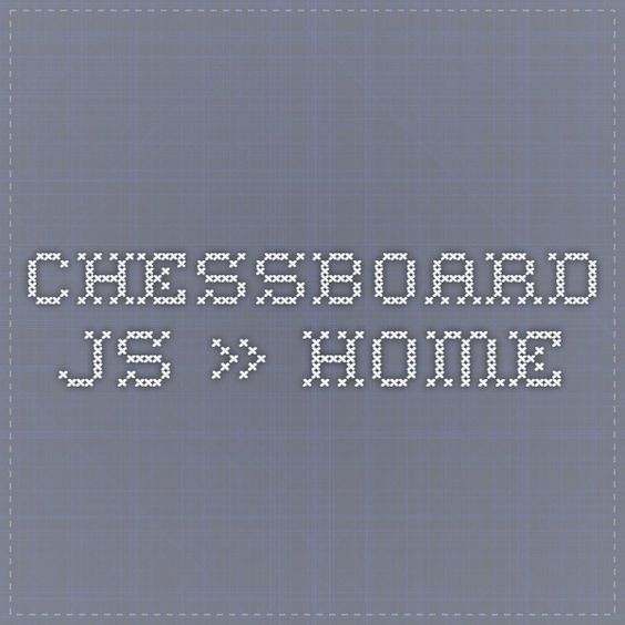 chessboard.js » Home - two lines of code to add a chessboard to your site