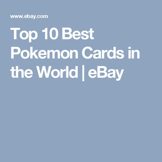Top 10 Best Pokemon Cards in the World | eBay