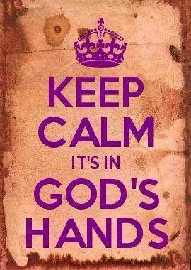 Quédate tranquilo y estarás en las manos de Dios!